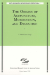 ''The Origins of Acupuncture, Moxibustion, and Decoction''