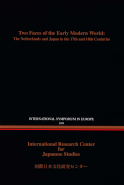 Two Faces of the Early Modern World : The Netherlands and Japan in the 17th and 18th Centuries
